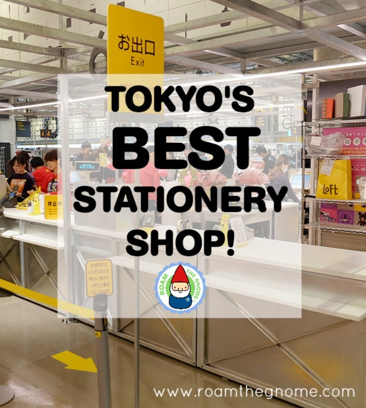 Loft Shibya - Don't Miss This Amazing Japanese Stationery Store - LOFT. Visit www.roamthegnome.com. Our Family Travel Directory for MORE SUPER DOOPER FUN ideas for family-friendly weekend adventures and travel with kids, all over the world. Search by city. Rated by kids and our travelling Gnome.