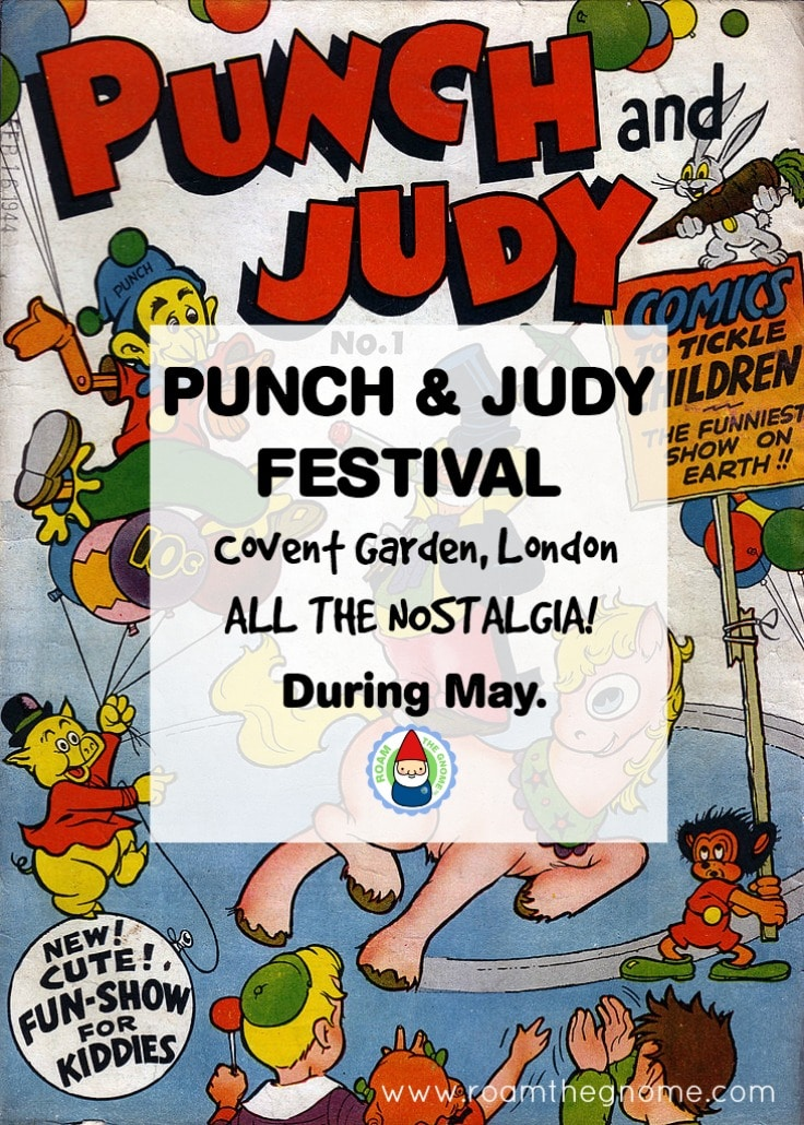 Punch and Judy Festival Covent Garden - Design. Visit www.roamthegnome.com. Our Family Travel Directory for MORE SUPER DOOPER FUN ideas for family-friendly weekend adventures and travel with kids, all over the world. Search by city. Rated by kids and our travelling Gnome.